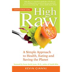 High Raw: A Simple Approach to Health, Eating and Saving the Planet