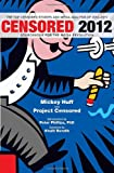 Censored 2012: The Top Censored Stories and Media Analysis of 2010-2011 (Censored: The News That Didn't Make the News -- The Year's Top 25 Censored Stories)