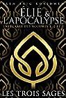 Élie et l'Apocalypse : Les trois sages