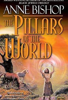 Livres Couvertures de The Pillars of the World (Tir Alainn Trilogy) by Anne Bishop (2001-10-01)