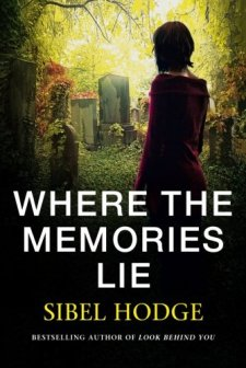 Where the Memories Lie by Sibel Hodge| wearewordnerds.com