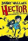 Hector et les Pétrifieurs de temps