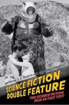 Science Fiction Double Feature: The Science Fiction Film as a Cult Text cover