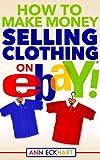 How To Make Money Selling Clothing On Ebay!