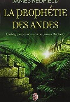 Livres Couvertures de La Prophétie Des Andes : L'intégrale : La Prophétie Des Andes ; La Dixième Prophétie ; Le Secret De Shambhala