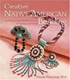 Creative Native American Beading: Contemporary Interpretations of Traditional Motifs