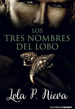 Portada del libro deLos Tres Nombres Del Lobo (La Romántica)
