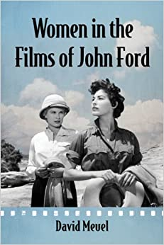 Amazon.com: Women in the Films of John Ford (9780786477890): David Meuel: Books
