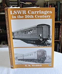 LSWR Carriages in the 20th Century Gordon Weddell and illustrations