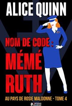 Livres Couvertures de NOM DE CODE : MÉMÉ RUTH: Au pays de Rosie Maldonne, saison 4