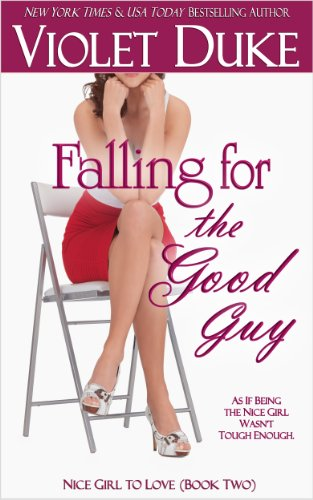 Falling for the Good Guy (Nice Girl to Love, Book Two)