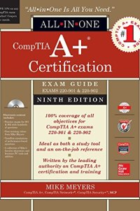 CompTIA A+ Certification All-in-One Exam Guide, Ninth Edition (Exams 220-901 & 220-902)