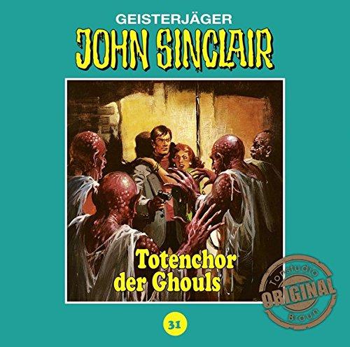John Sinclair (31) Totenchor der Ghouls (Jason Dark) Tonstudio Braun / Lübbe Audio 2016