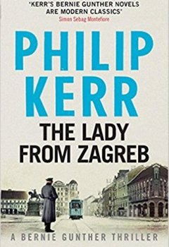 Livres Couvertures de The Lady From Zagreb: Bernie Gunther Thriller 10