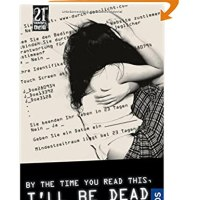 By the time you read this, I'll be dead / Julie Anne Peters. Anja Herre [Übers.]