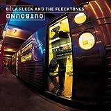 Outbound, Béla Fleck & the Flecktones