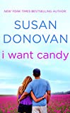 I Want Candy by Susan Donovan