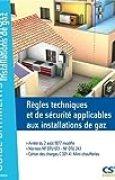 Règles techniques et de sécurité applicables aux installations de gaz : Arrêté du 2 août 1977 modifié, Normes NF DTU 61.1, NF DTU 24.1, Cahier des charges C321-4 - mini-chaufferies