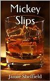 Mickey Slips (Tyler Cunningham Shorts Book 1)