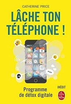 Livres Couvertures de Lâche Ton Téléphone ! Programme De Détox Digitale