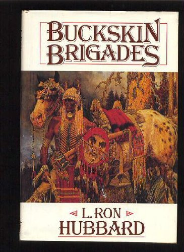 Cover of Buckskin Brigades (Frontier Library) by L.Ron Hubbard