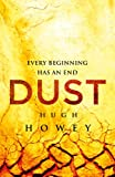 Dust (Silo Saga) by Hugh Howey