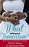 What About Tomorrow? (What About... Book 3)