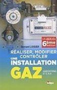 Réaliser, modifier, contrôler une installation gaz (habitations et ERP)