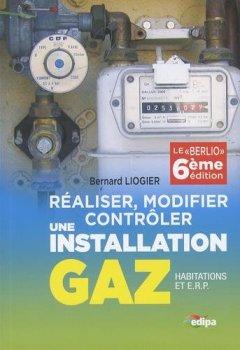 Livres Couvertures de Réaliser, modifier, contrôler une installation gaz (habitations et ERP)