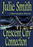 Crescent City Connection: An Action-Packed New Orleans Mystery; Skip Langdon #7 (The Skip Langdon Series 7)