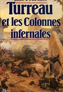 Télécharger Turreau Et Les Colonnes Infernales : Ou L'échec De La Violence PDF En Ligne Gratuitement