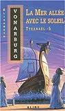 Tyranael, Tome 5 : La mer allée avec le soleil