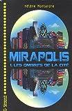 Mirapolis, tome 1 : Les ombres de la cité