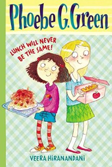 Lunch Will Never Be the Same! #1 (Phoebe G. Green) by Veera Hiranandani| wearewordnerds.com