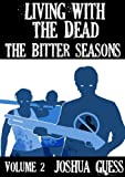 Living With the Dead: The Bitter Seasons (Book 2)