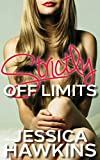Strictly Off Limits: A Forbidden Romance Novella