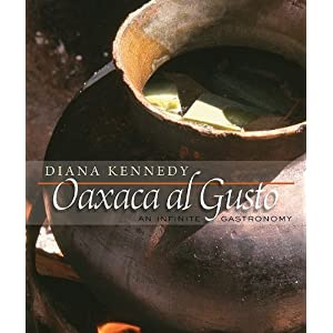 Oaxaca al Gusto: An Infinite Gastronomy (William and Bettye Nowlin Series in Art, History, and Culture of the Western Hemisphere)
