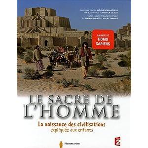Le sacre de l'homme : La naissance des civilisations expliquée aux enfants