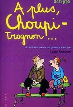 Livres Couvertures de Le Journal Intime De Georgia Nicolson, Tome 4 : A Plus, Choupi Trognon...