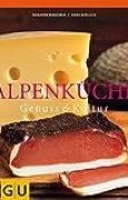 Alpenküche: Genuss und Kultur (Kochen international)