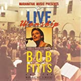Live Worship with Bob Fitts & The Maranatha! Singers