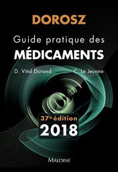 Livres Couvertures de Dorosz Guide Pratique des Medicaments 2018, 37e ed.