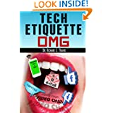 http://www.amazon.com/Tech-Etiquette-Living-Well-ebook/dp/B008J4GCQK/ref=la_B009B2NVUO_1_2?ie=UTF8&qid=1363189379&sr=1-2