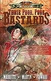 Those Poor, Poor Bastards (Dead West Book 1)