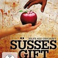 Süsses Gift : Hilfe als Geschäft / Regie: Peter Heller