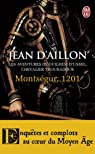 Les aventures de Guilhem d'Ussel, chevalier troubadour : Montségur, 1201