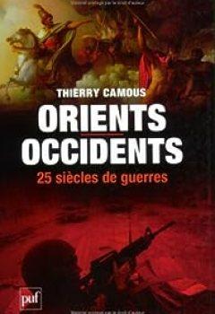 Livres Couvertures de Orients   Occidents, 25 Siècles De Guerres
