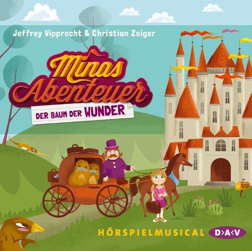 Jeffrey Wipprecht und Christian Zeiger - Minas Abenteuer - Der Baum der Wunder (DAV)