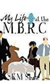 My Life at the Magical Beings' Rehabilitation Center (The MBRC Book 1)