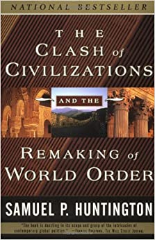 The Clash of Civilizations and the Remaking of World Order: Samuel P. Huntington: 9780684844411: Amazon.com: Books